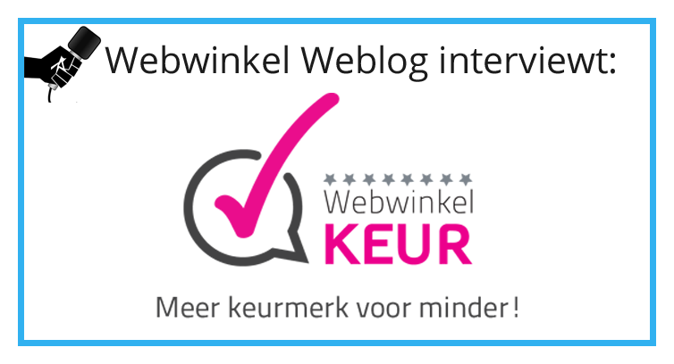 """WebwinkelKeur: """"De grootste worden van de kleintjes"""""""