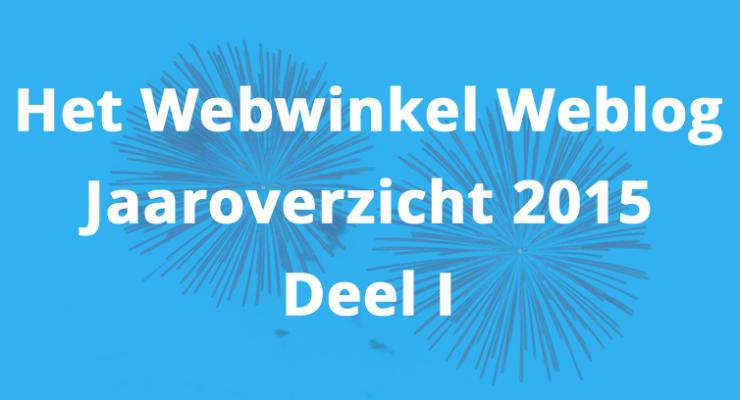 Het Webwinkel Weblog-jaaroverzicht 2015 – Deel I