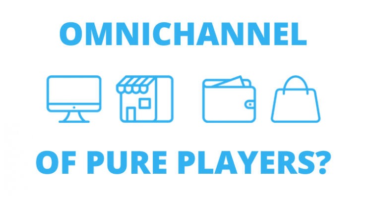 Omnichannel of pure players