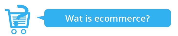 Wat is ecommerce?
